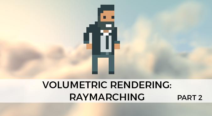 Volumetric Rendering: Raymarching