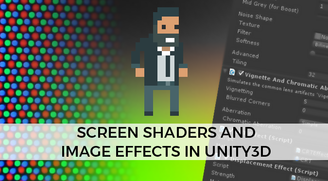 Postprocessing and image effects in Unity - Shader Tutorial