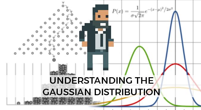 Understanding the Gaussian dis...