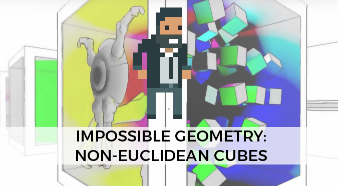 Impossible Geometry: Non-Euclidean Cubes - Alan Zucconi