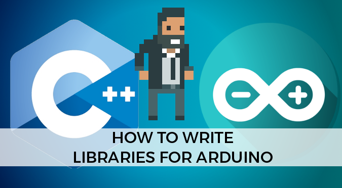 How to Write Libraries for Arduino - Alan Zucconi
