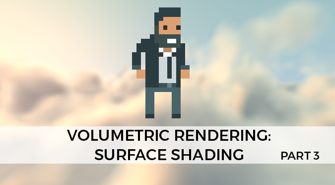 Volumetric Rendering: Surface Shading