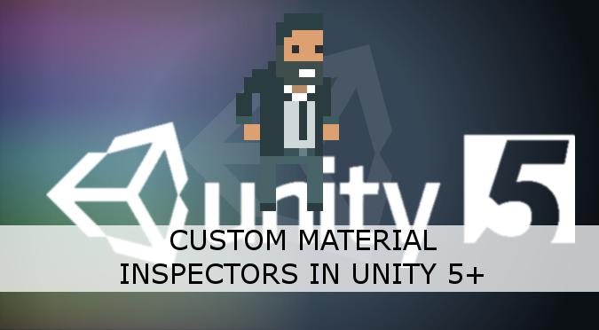 ShaderGUI: Custom Material Inspectors in Unity 5+ - Alan Zucconi