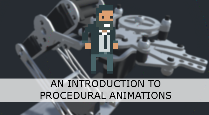 An Introduction to Procedural Animations - Alan Zucconi