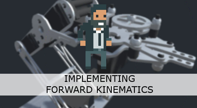Implementing Forward Kinematics - Alan Zucconi